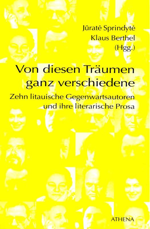 Von diesen Träumen ganz verschiedene. Zehn litauische Gegenwartsautoren und ihre literarische Prosa