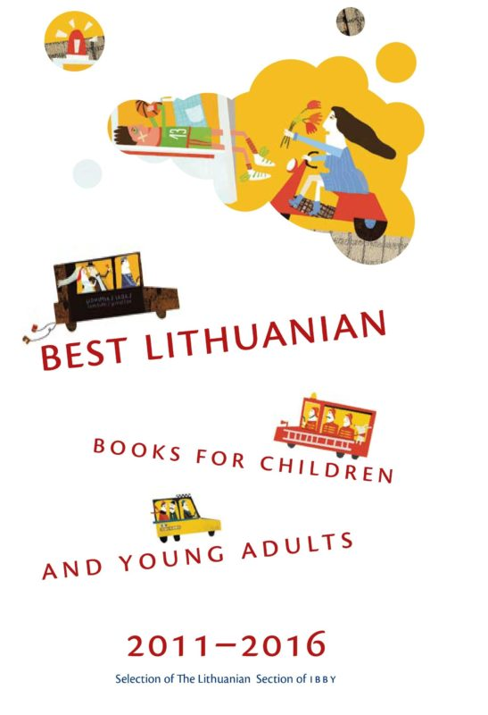 Best Lithuanian Books for Children and Young Adults 2011–2016  Selection of the Lithuanian Section of IBBY