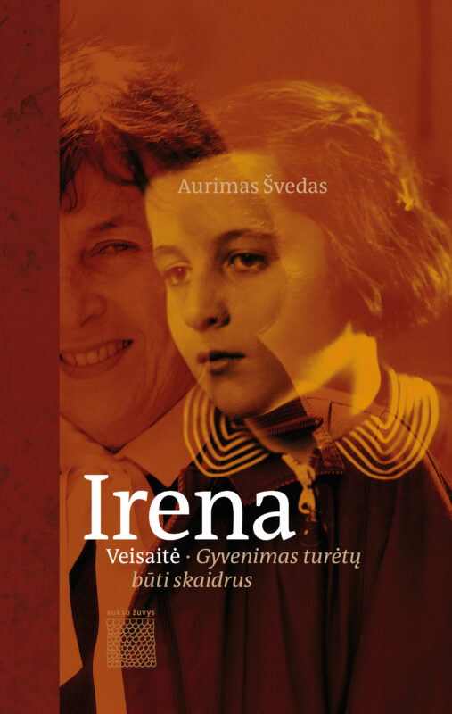 IRENA VEISAITĖ. LIFE SHOULD BE TRANSPARENT