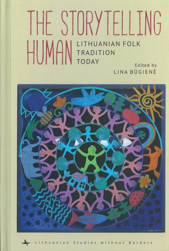 The Storytelling Human. Lithuanian Folk Tradition Today