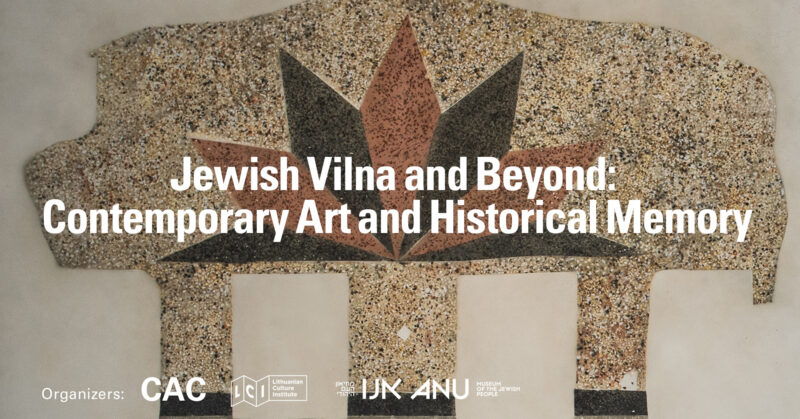 Jewish Vilna and Beyond: Contemporary Art and Historical Memory